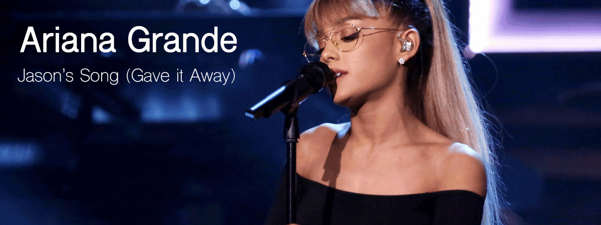 Ariana Grande, Jason's Song Gave it Away, Download, PDF