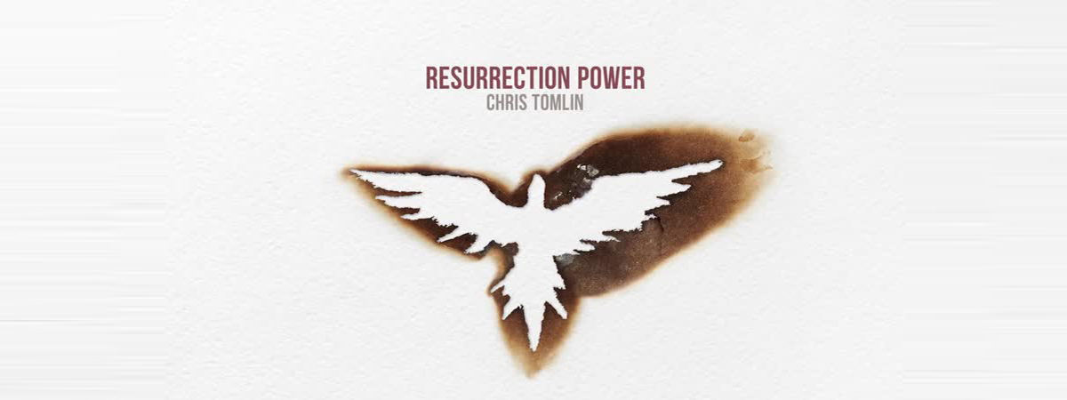 Chris Tomlin, Resurrection Power, Gospel, Worship