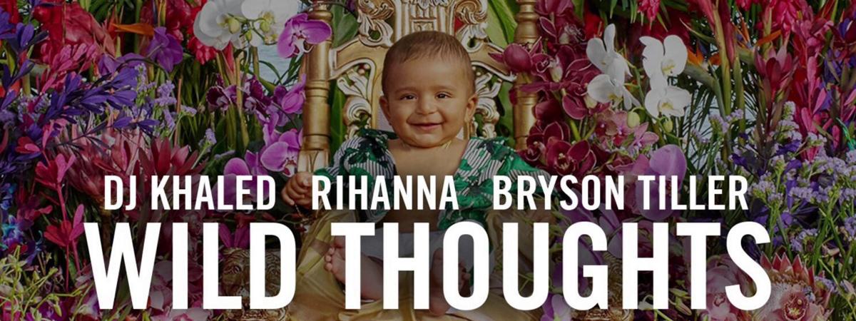 DJ Khaled, wild thoughts, rihanna, bryson tiller