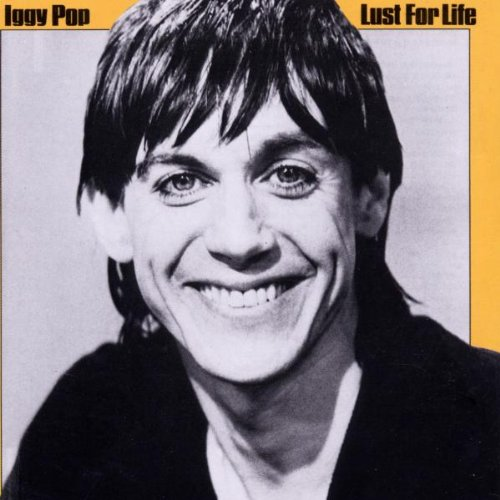 Iggy Pop, Lust For Life, Lyrics & Chords, sheet music, piano notes, chords, song, artist, awards, billboard, mtv, vh1, tour, single, album, release