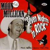 Download or print Moon Mullican Seven Nights To Rock Sheet Music Printable PDF -page score for Rock N Roll / arranged Lyrics & Chords SKU: 124666.