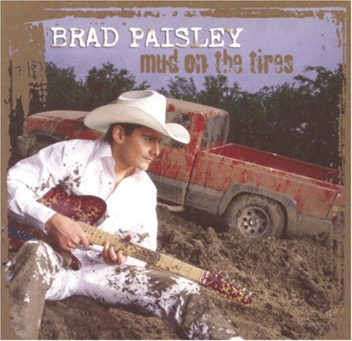 Brad Paisley, Mud On The Tires, Guitar Tab Play-Along, sheet music, piano notes, chords, song, artist, awards, billboard, mtv, vh1, tour, single, album, release