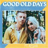 Download or print Macklemore ft. Kesha Good Old Days Sheet Music Printable PDF -page score for Pop / arranged Piano, Vocal & Guitar (Right-Hand Melody) SKU: 189485.
