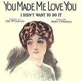 Download or print Joe McCarthy You Made Me Love You (I Didn't Want To Do It) Sheet Music Printable PDF -page score for Classics / arranged Piano SKU: 27922.