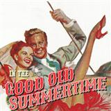 Download or print Ren Shields In The Good Old Summertime Sheet Music Printable PDF -page score for Jazz / arranged Accordion SKU: 77014.