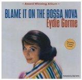 Download or print Eydie Gorme Blame It On The Bossa Nova Sheet Music Printable PDF -page score for Pop / arranged Lyrics & Chords SKU: 85003.