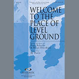 Download or print BJ Davis Welcome To The Place Of Level Ground Sheet Music Printable PDF -page score for Sacred / arranged SATB SKU: 84939.