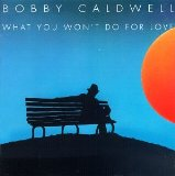 Download or print Bobby Caldwell What You Won't Do For Love Sheet Music Printable PDF -page score for Pop / arranged Piano SKU: 178223.