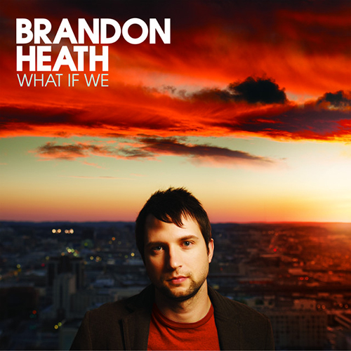 Easily Download Brandon Heath Printable PDF piano music notes, guitar tabs for  Piano, Vocal & Guitar (Right-Hand Melody). Transpose or transcribe this score in no time - Learn how to play song progression.