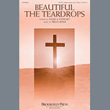 Download or print Brian Buda Beautiful The Teardrops Sheet Music Printable PDF -page score for A Cappella / arranged SATB SKU: 175205.