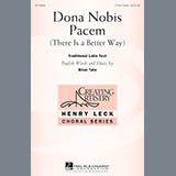 Download or print Brian Tate Dona Nobis Pacem (There Is A Better Way) Sheet Music Printable PDF -page score for Concert / arranged 3-Part Treble SKU: 163965.