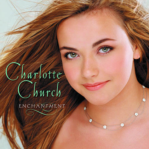 Easily Download Charlotte Church Printable PDF piano music notes, guitar tabs for  Piano, Vocal & Guitar. Transpose or transcribe this score in no time - Learn how to play song progression.