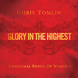 Download or print Chris Tomlin Glory In The Highest Sheet Music Printable PDF -page score for Religious / arranged Piano SKU: 76332.