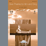 Download or print Cindy Berry Give Thanks To Him And Sing Sheet Music Printable PDF -page score for Concert / arranged SATB SKU: 63017.