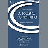 Download or print Daniel Brewbaker A Toast To Humankind Sheet Music Printable PDF -page score for Festival / arranged TB SKU: 71568.