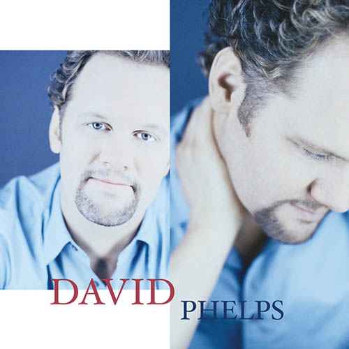 Easily Download David Phelps Printable PDF piano music notes, guitar tabs for  Piano, Vocal & Guitar (Right-Hand Melody). Transpose or transcribe this score in no time - Learn how to play song progression.