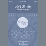 Download or print John Conahan Love Of Fire Sheet Music Printable PDF -page score for Festival / arranged SATB SKU: 176515.