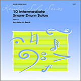 Download or print John H. Beck 10 Intermediate Snare Drum Solos Sheet Music Printable PDF -page score for Unclassified / arranged Percussion SKU: 124886.