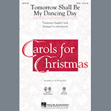 Download or print John Leavitt Tomorrow Shall Be My Dancing Day Sheet Music Printable PDF -page score for Christmas / arranged Piano SKU: 97137.