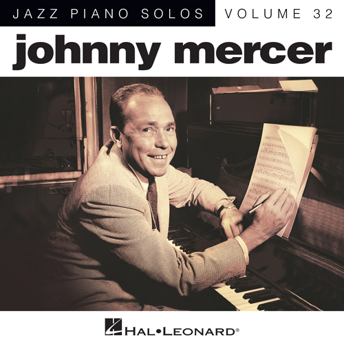 Easily Download Johnny Mercer Printable PDF piano music notes, guitar tabs for  Piano. Transpose or transcribe this score in no time - Learn how to play song progression.