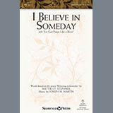 Download or print Joseph Martin I Believe In Someday Sheet Music Printable PDF -page score for Concert / arranged Choral SKU: 175607.