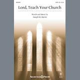 Download or print Joseph M. Martin Lord, Teach Your Church Sheet Music Printable PDF -page score for Hymn / arranged SATB SKU: 154013.