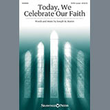Download or print Joseph M. Martin Today, We Celebrate Our Faith Sheet Music Printable PDF -page score for Hymn / arranged Choral SKU: 157151.