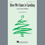 Download or print Traditional Here We Come A-Caroling (arr. Kirby Shaw) Sheet Music Printable PDF -page score for Winter / arranged SATB SKU: 160089.