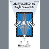 Download or print Mac Huff Always Look On The Bright Side Of Life Sheet Music Printable PDF -page score for Broadway / arranged Choral TTB SKU: 86677.