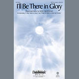 Download or print Mary McDonald I'll Be There In Glory Sheet Music Printable PDF -page score for Religious / arranged TTBB SKU: 175838.