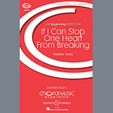 Download or print Matthew Emery If I Can Stop One Heart From Breaking Sheet Music Printable PDF -page score for Concert / arranged Unison Choral SKU: 176519.