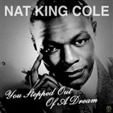 Download or print Nat King Cole You Stepped Out Of A Dream Sheet Music Printable PDF -page score for Jazz / arranged Piano SKU: 153934.