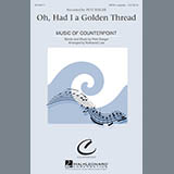 Download or print Nathaniel Lew Oh, Had I A Golden Thread Sheet Music Printable PDF -page score for A Cappella / arranged SATB SKU: 173814.