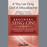 Download or print Stephen Foster If You've Only Got A Moustache (arr. Reed Criddle) Sheet Music Printable PDF -page score for Festival / arranged TTBB SKU: 173990.