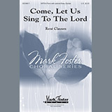 Download or print Rene Clausen Come, Let Us Sing To The Lord Sheet Music Printable PDF -page score for Hymn / arranged Special SKU: 187210.