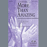 Download or print Richard Kingsmore More Than Amazing Sheet Music Printable PDF -page score for Sacred / arranged SATB SKU: 79262.