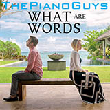 Download or print The Piano Guys What Are Words Sheet Music Printable PDF -page score for Pop / arranged Piano SKU: 159353.