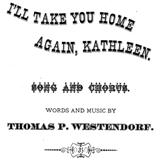 Download or print Thomas Westendorf I'll Take You Home Again, Kathleen Sheet Music Printable PDF -page score for World / arranged Piano, Vocal & Guitar (Right-Hand Melody) SKU: 16773.